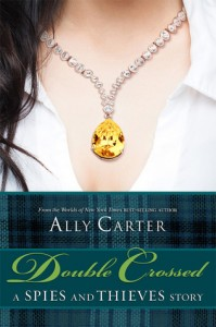 Double Crossed: A Spies and Thieves Story by Ally Carter
