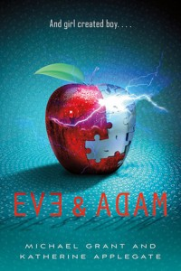 Eve & Adam by Micheal Grant and Katherine Applegate