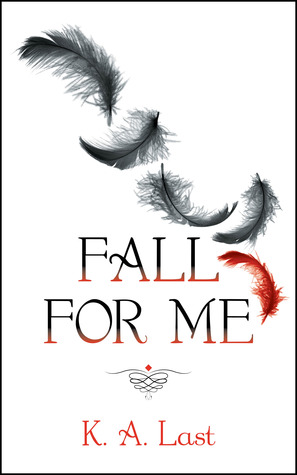 Fall For Me by K. A. Last
