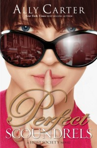 Perfect Scoundrels by Ally Carter