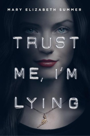 Waiting on Wednesday – Trust Me, I'm Lying by Mary Elizabeth Summer