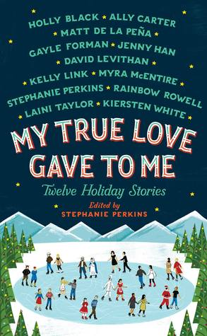 My True Love Gave to Me -Twelve Holiday Stories