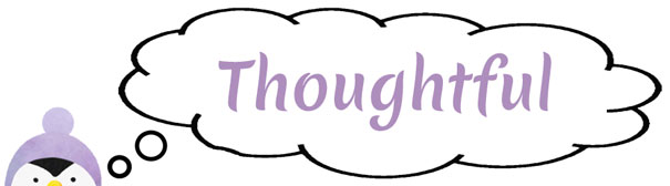 Thoughtful Thursday – The Beginning of an Advice Column?