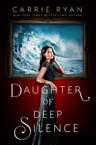 Review – Daughter of Deep Silence by Carrie Ryan