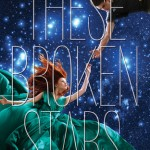 These Broken Stars by Amie Kaufman and Meagan Spooner cover