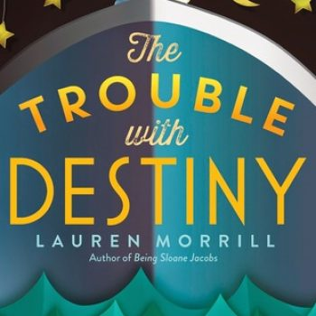 Waiting on Wednesday – The Trouble with Destiny by Lauren Morrill