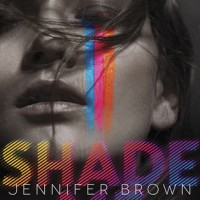 Waiting on Wednesday – Shade Me by Jennifer Brown