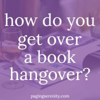 How do you get over a book hangover?