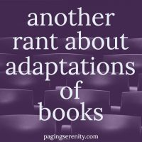 Another Rant About Adaptations of Books