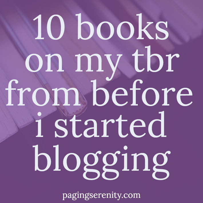10 books on my tbr from before I started blogging