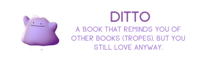 A book that reminds you of other books (tropes), but you still love anyway