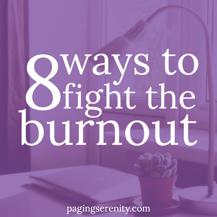 8 Ways to Fight the Burnout