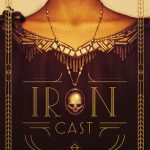 Cover of Iron Cast by Destiny Soria