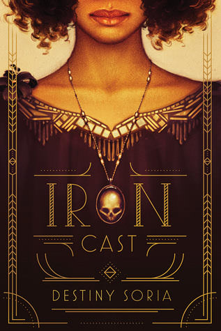 Review – Iron Cast by Destiny Soria