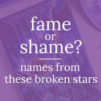 Fame or Shame? Names From These Broken Stars