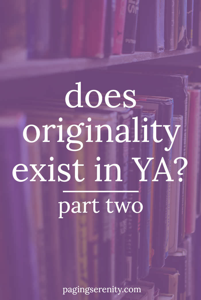 Does originality exist in YA? Part Two