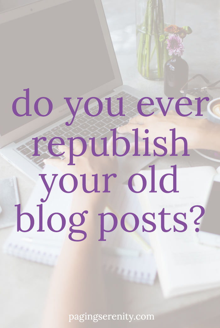 Do you ever republish your old blog posts?