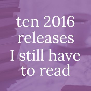 Ten 2016 Releases I Meant to Read But Didn't