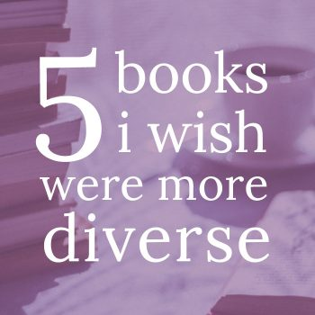 5 Books I Wish Had More Diversity