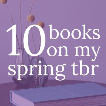 Springing into My Spring TBR