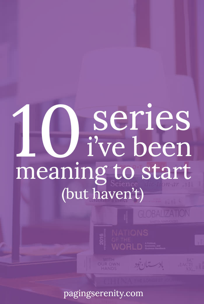 10 series I've been meaning to start (but haven't)