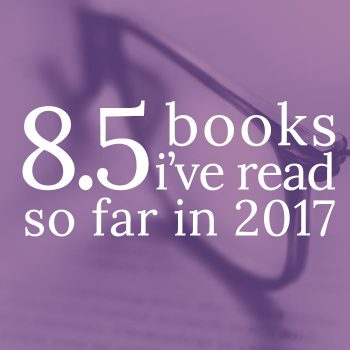 The Best Books I've Read In 2017 So Far
