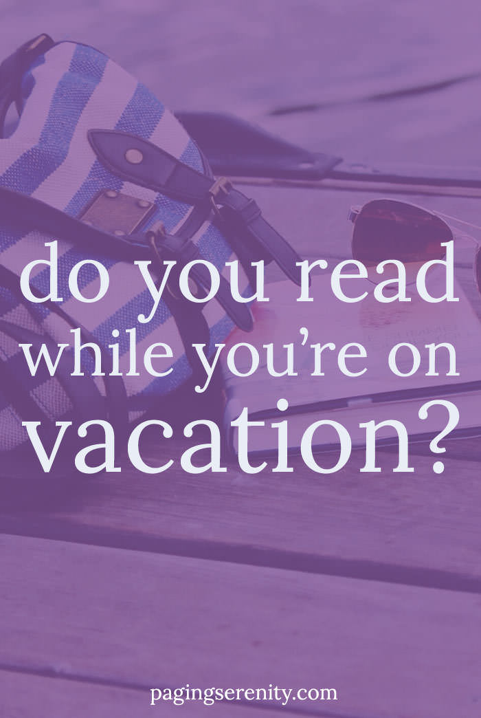 Do you read while you're on vacation?