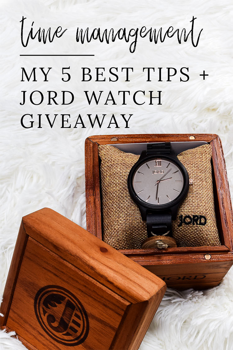 Time Management - My Best 5 Tips + JORD Watch Giveaway