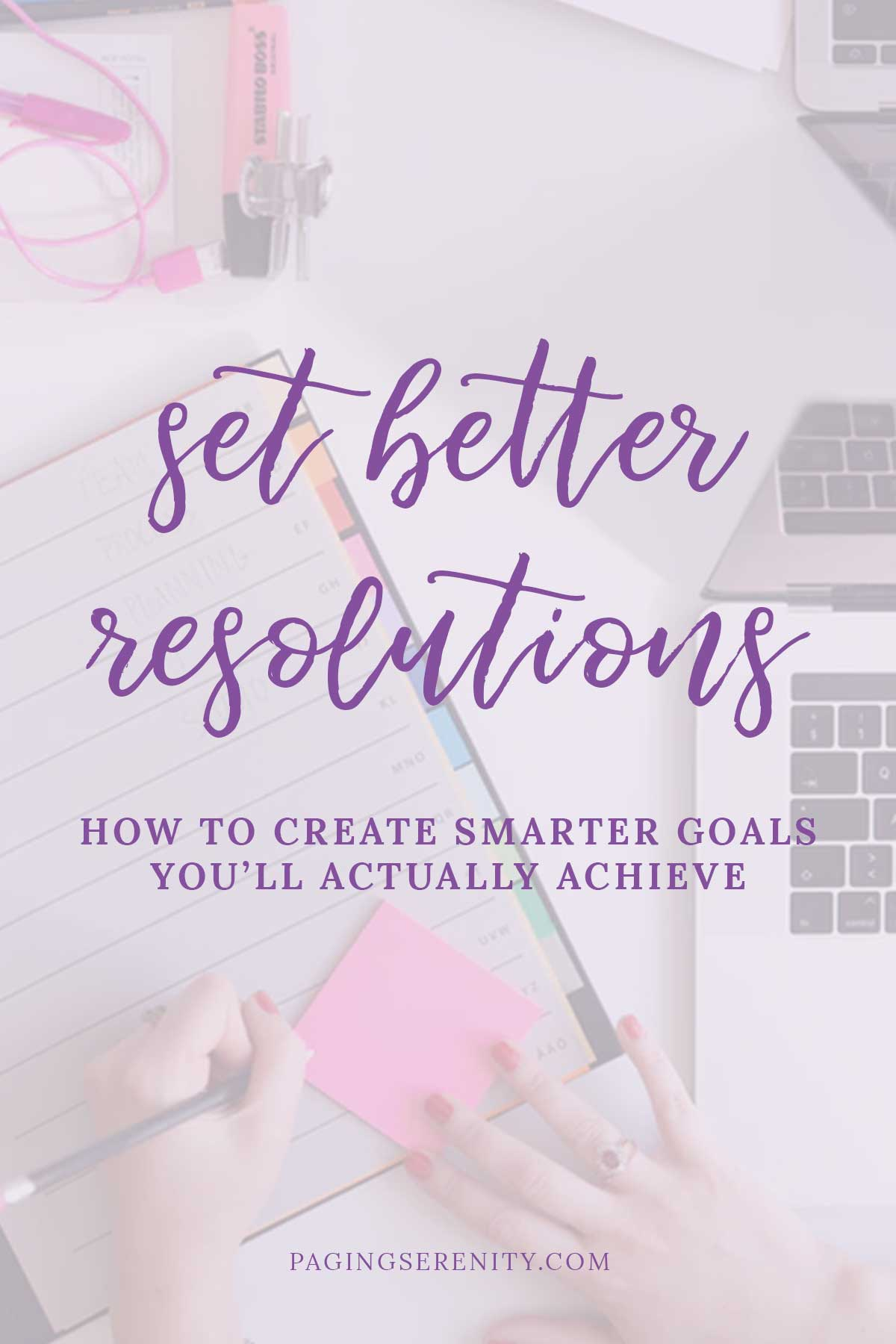 Set Better Resolutions - how to create smarter goals you'll actually achieve