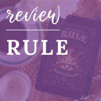 Review – Rule by Ellen Goodlett