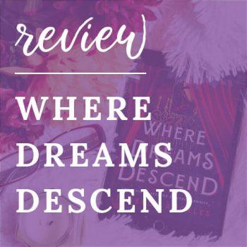 Review – Where Dreams Descend