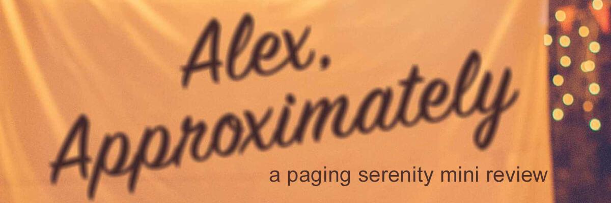 Alex, Approximately by Jenn Bennett: a mini review