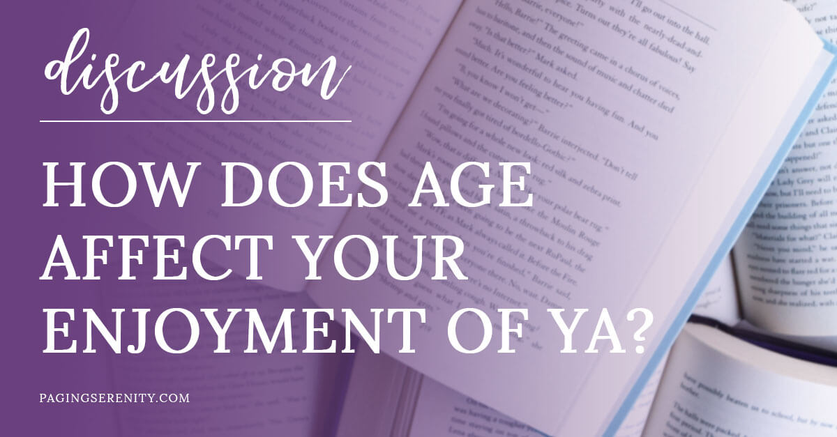 How does age affect your enjoyment of YA?