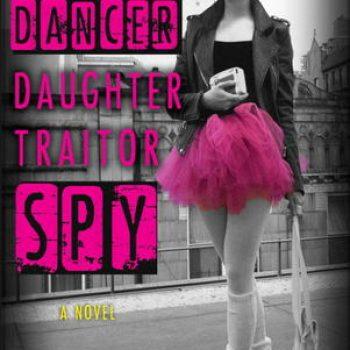 Waiting on Wednesday – Dancer, Daughter, Traitor, Spy