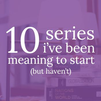 10 Series I Still Need to Start