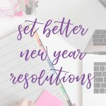 Set better New Year resolutions