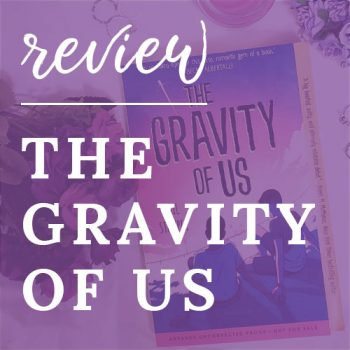 Review – The Gravity of Us