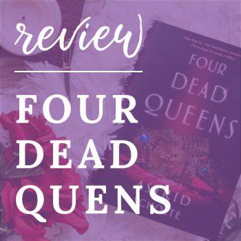 Review – Four Dead Queens