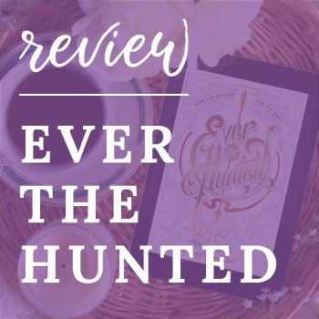 Review – Ever the Hunted