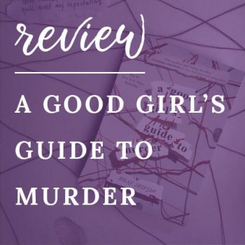 Review – A Good Girl's Guide to Murder